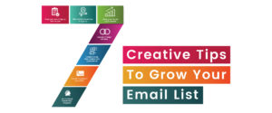 Grow Your Email List With These 7 Creative Tips